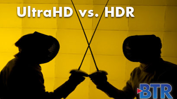 UltraHD vs. HDR: Which Wins Out?