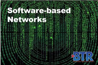 Content Dam Btr Online Articles 2019 02 Btr Software Based Networks