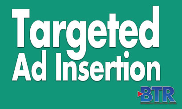 Targeted Ad Insertion